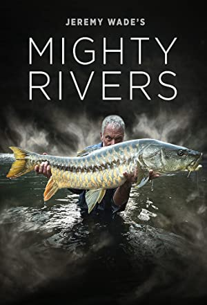 Where to stream Jeremy Wade's Mighty Rivers