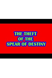 The Theft of the Spear of Destiny