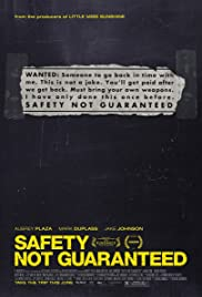 Safety Not Guaranteed(2012) Poster - Movie Forum, Cast, Reviews