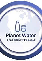 Planet Water: The H2Know Podcast