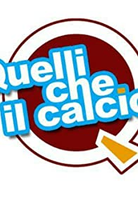Primary photo for Quelli che... il calcio