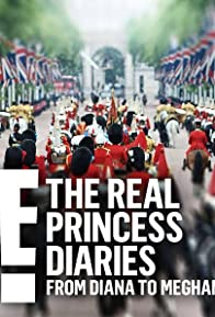 Primary photo for The Real Princess Diaries: From Diana to Meghan