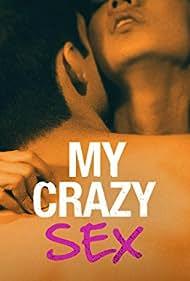 My Crazy Sex (2016)