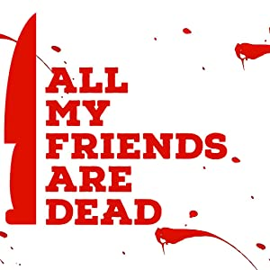 Download All My Friends Are Dead Full Movie