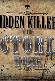 Hidden Killers of the Victorian Home Poster