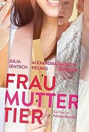 FrauMutterTier Poster