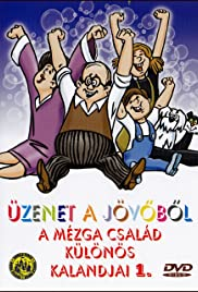 Legacy from the Future - Fantastic Adventures of Family Mézga Poster - TV Show Forum, Cast, Reviews