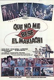 Que no me bese el mariachi Poster