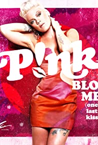 Primary photo for P!Nk: Blow Me - One Last Kiss, Color Version