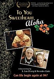 To You Sweetheart, Aloha Poster