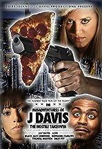 MisAdventures of J Davis Presents: The Hostile Takeover