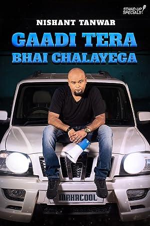 Where to stream Gaadi Tera Bhai Chalayega by Nishant Tanwar