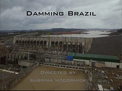 Movies downloading site for mobile Damming Brazil [HDR]