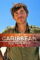 Caribbean with Simon Reeve