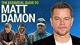Matt Damon on His 5 Most Pivotal Roles