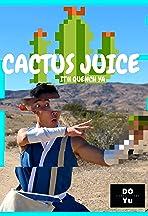 Avatar The Last Airbender: Cactus Juice