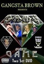 Gangsta Brown Presents Game Against Game