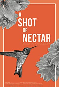 Primary photo for A Shot of Nectar