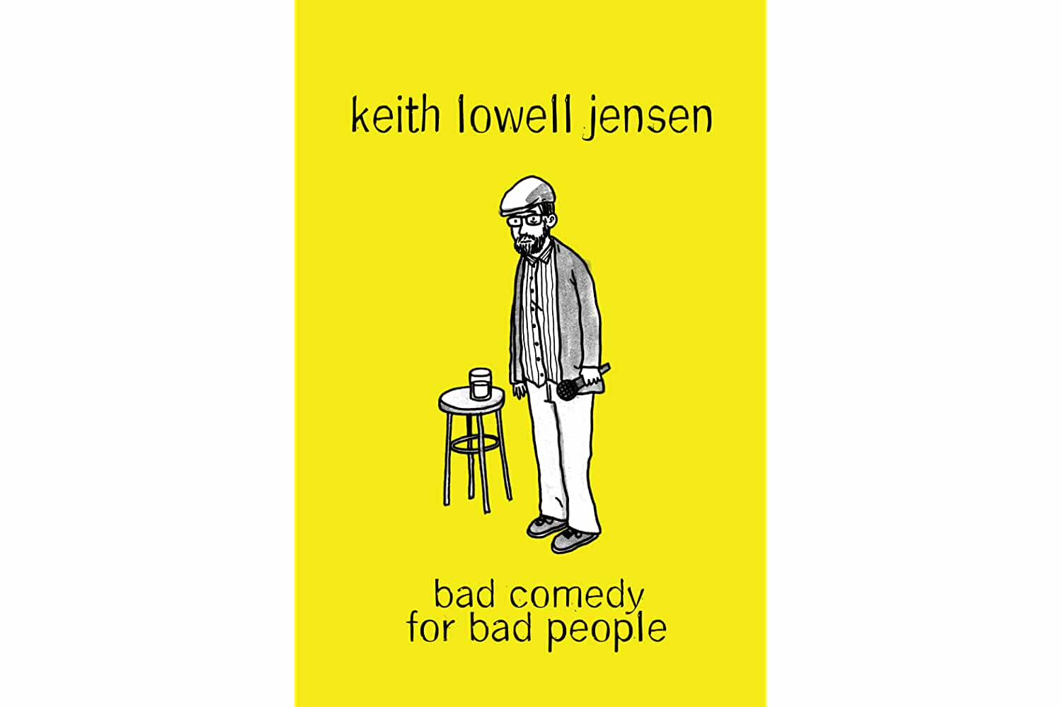 Keith Lowell Jensen: Bad Comedy for Bad People (2018)