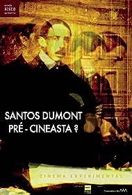 Santos Dumont: Pré-Cineasta? (2010)
