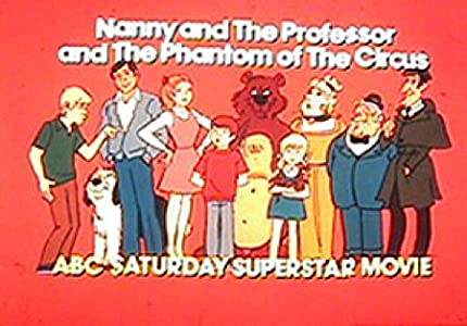 Best quality free movie downloads Nanny and the Professor and the Phantom of the Circus USA [BluRay]