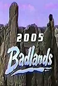 Primary photo for Badlands 2005