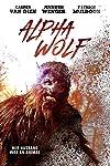 Alpha Wolf Trailer Turns Casper Van Dien Into a Kill Happy Animal