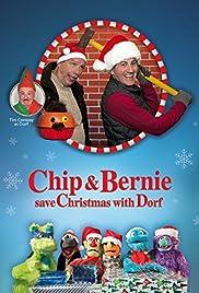 Save Christmas.Chip And Bernie Save Christmas With Dorf 2016 Imdb