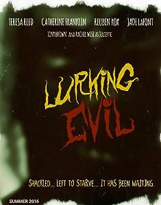 Regarder un film anglais gratuit Lurking Evil [flv] [1080p] [hddvd], Reuben Rox, Jade Michael LaFont, Catherine Franklin, Tony Brown