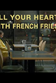 Fill Your Heart with French Fries Poster