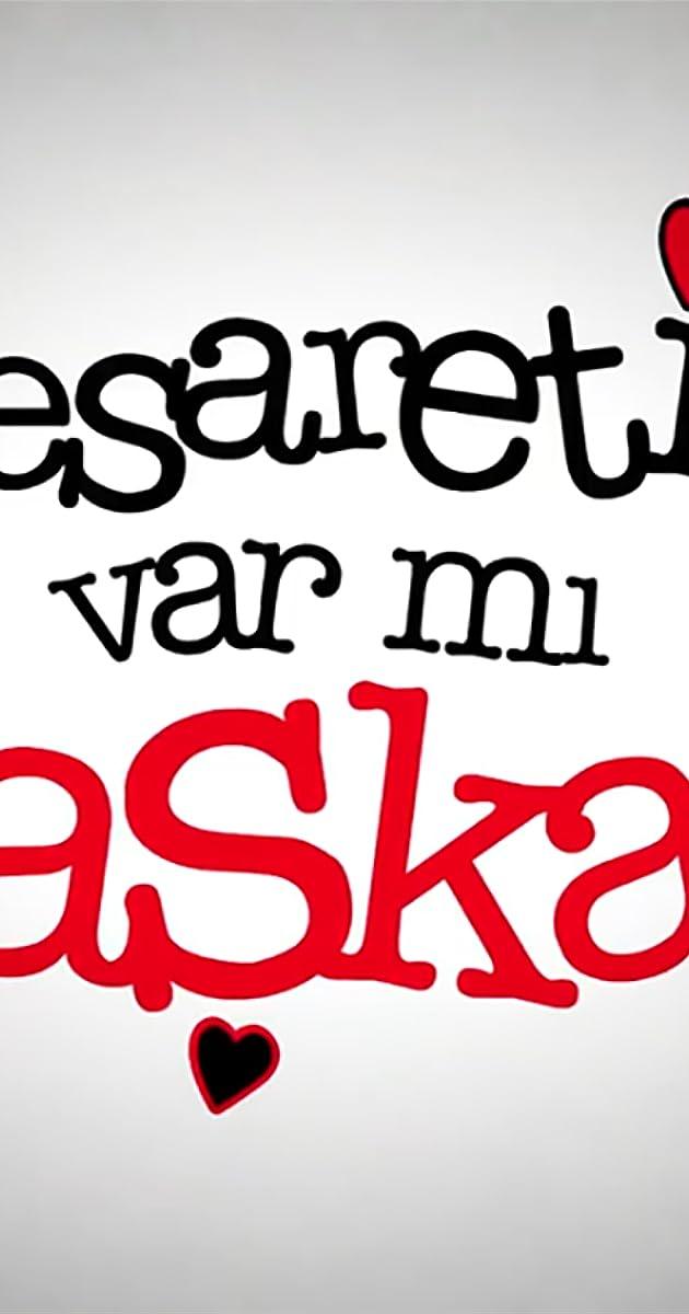 Cesaretin Var Mi Aska Tv Series 2008 Imdb