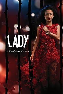 Lady, La Vendedora de Rosas (2015– )