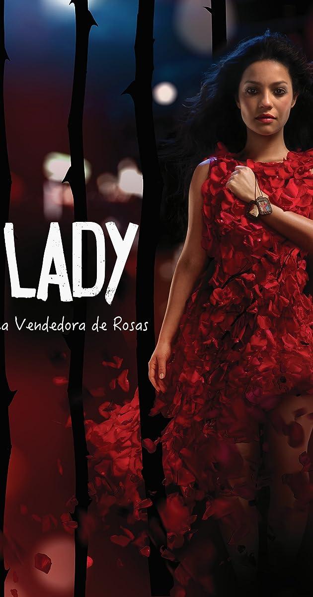 Lady, La Vendedora de Rosas (TV Series 2015– ) - IMDb