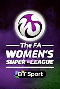Primary photo for The FA Women's Super League on BT Sport