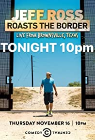 Primary photo for Jeff Ross Roasts the Border: Live from Brownsville, Texas