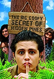 The Big Goofy Secret of Hidden Pines Poster