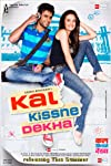 Kal Kissne Dekha (2009)