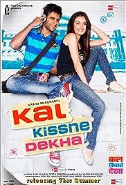 Kal Kissne Dekha(2009) Poster - Movie Forum, Cast, Reviews