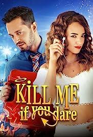 Kill Me If You Dare Poster