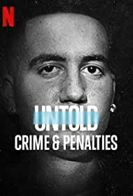 Untold: Crime and Penalties (2021)