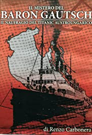 Il Naufragio del Baron Gautsch (The Sinking of Baron Gautsch) Poster