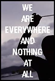 We Are Everywhere and Nothing at All Poster
