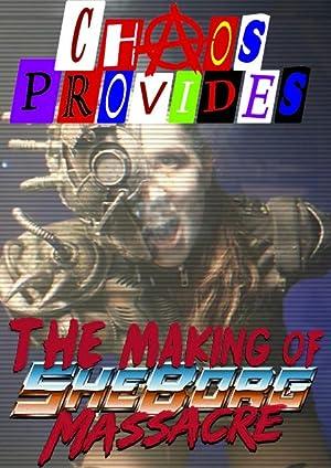 Chaos Provides: The Making of Sheborg Massacre