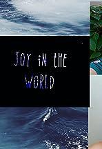Joy in the world