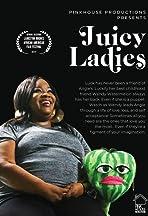 Juicy Ladies