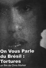Resultado de imagem para On vous parle du Brésil Tortures poster