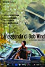 La leggenda di Bob Wind (2016) Poster