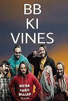 BB Ki Vines