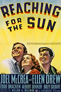 Reaching for the Sun by William A. Wellman