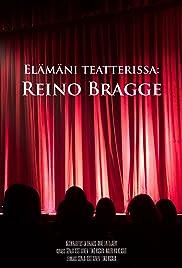 Elämäni teatterissa: Reino Bragge